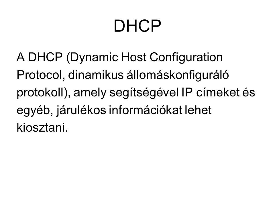 DHCP A DHCP (Dynamic Host Configuration