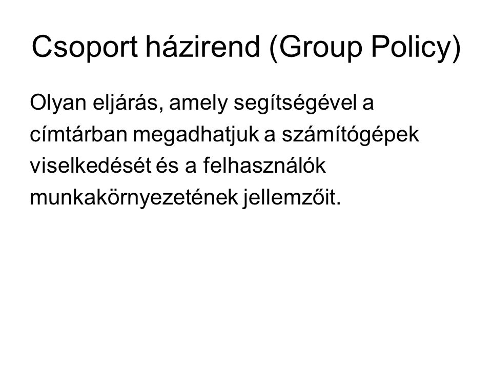 Csoport házirend (Group Policy)