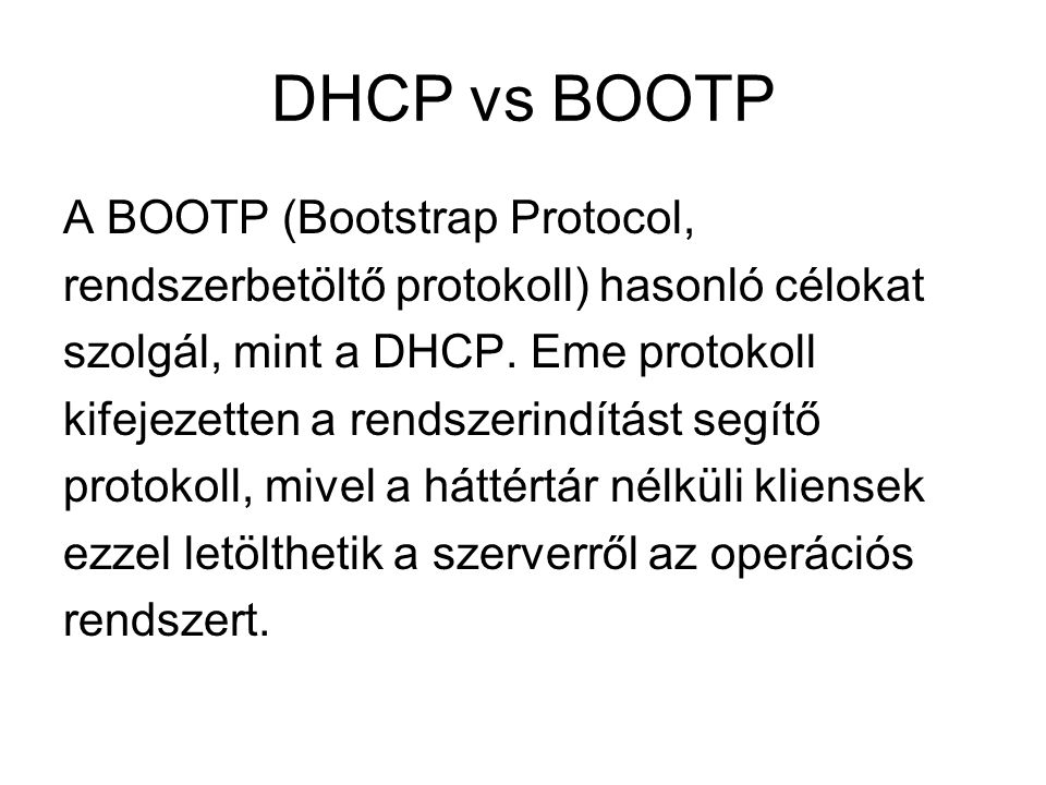 DHCP vs BOOTP A BOOTP (Bootstrap Protocol,