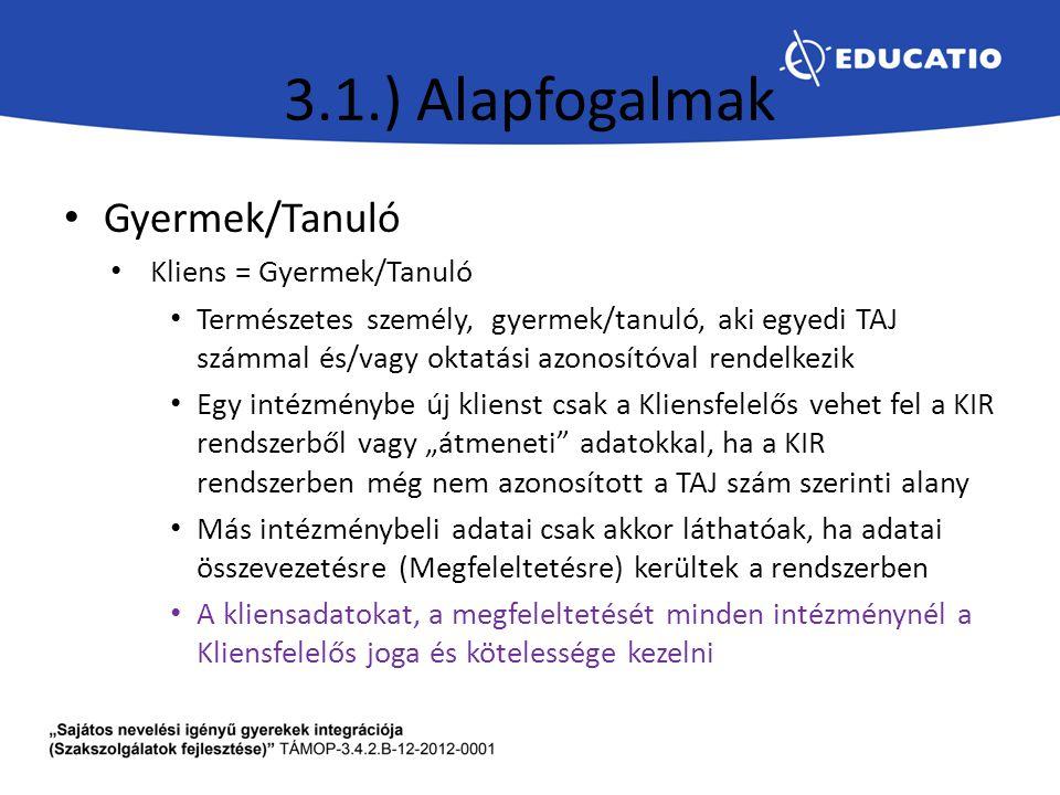 3.1.) Alapfogalmak Gyermek/Tanuló Kliens = Gyermek/Tanuló
