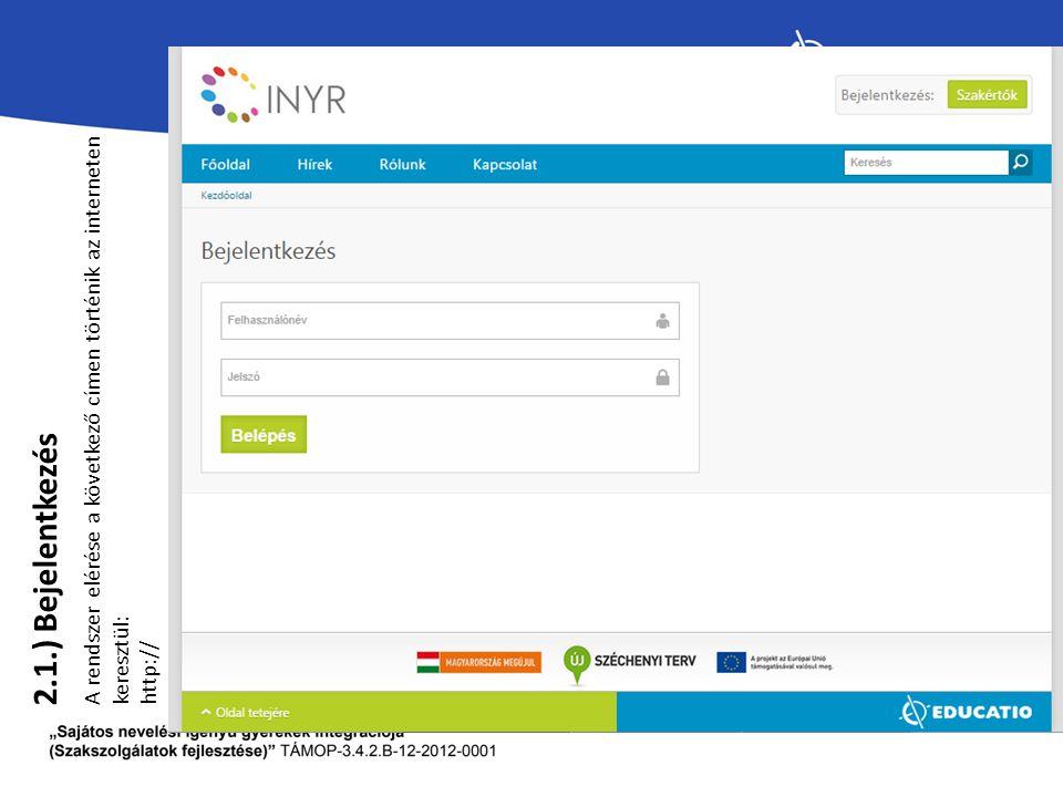 A rendszer elérése a következő címen történik az interneten keresztül: http://