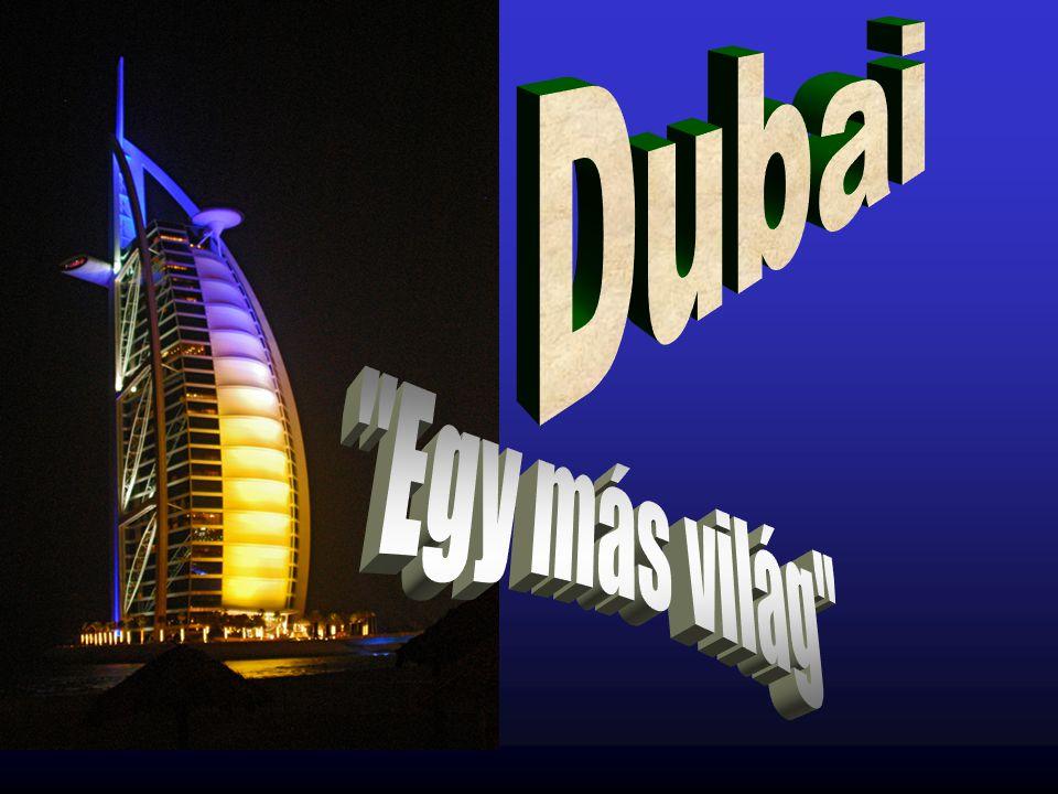 Dubai Egy más világ