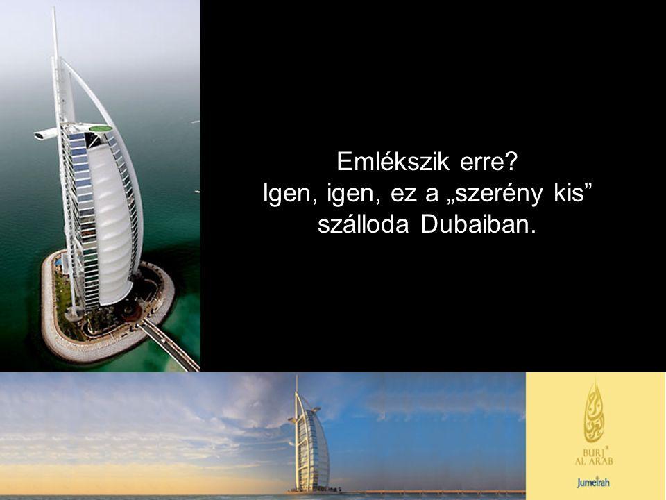 """Igen, igen, ez a """"szerény kis szálloda Dubaiban."""