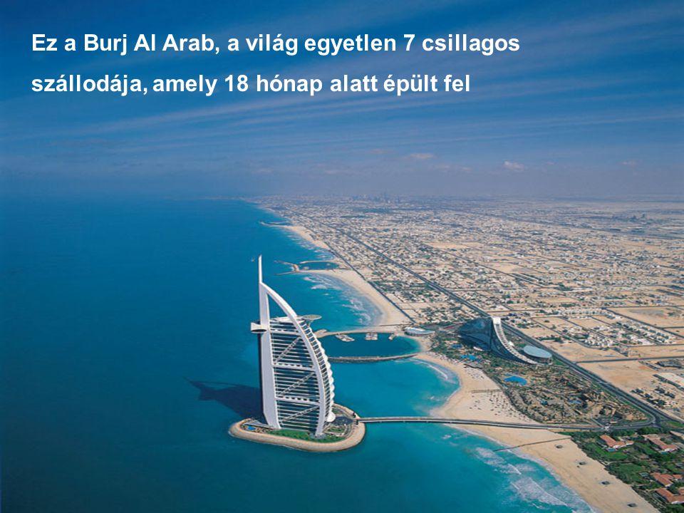Ez a Burj Al Arab, a világ egyetlen 7 csillagos