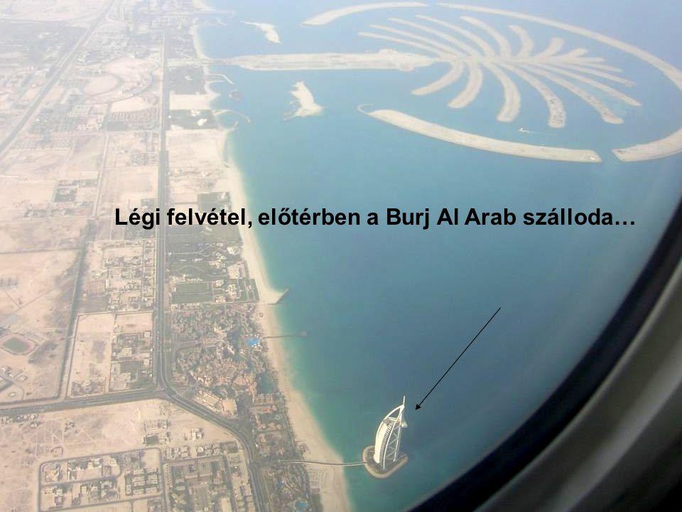 Légi felvétel, előtérben a Burj Al Arab szálloda…