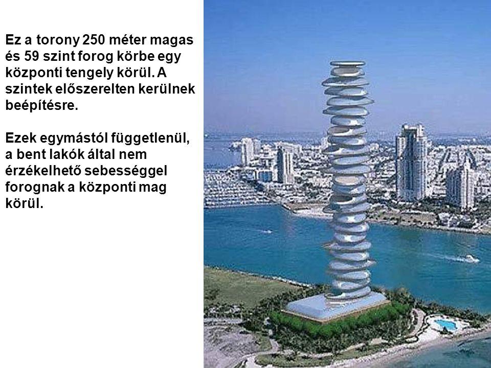 Ez a torony 250 méter magas és 59 szint forog körbe egy központi tengely körül. A szintek előszerelten kerülnek beépítésre.
