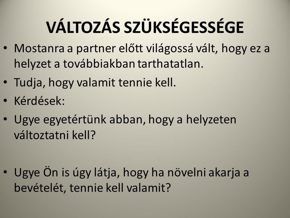 VÁLTOZÁS SZÜKSÉGESSÉGE