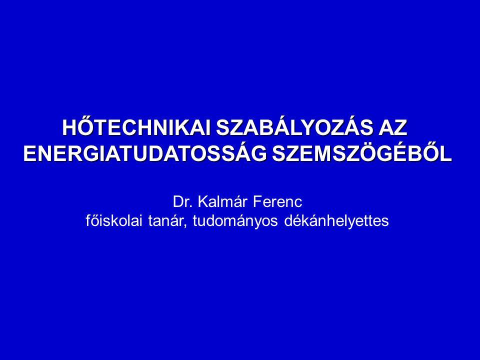 HŐTECHNIKAI SZABÁLYOZÁS AZ ENERGIATUDATOSSÁG SZEMSZÖGÉBŐL