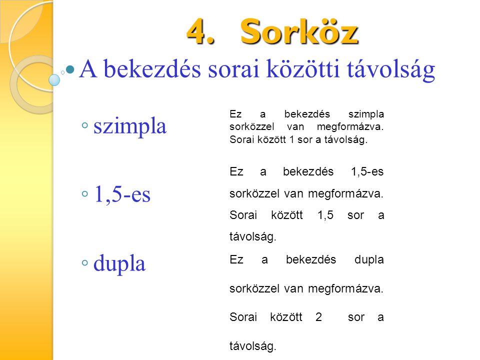 Sorköz A bekezdés sorai közötti távolság szimpla 1,5-es dupla