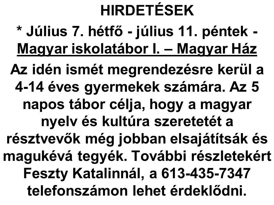 HIRDETÉSEK * Július 7. hétfő - július 11. péntek - Magyar iskolatábor I. – Magyar Ház.
