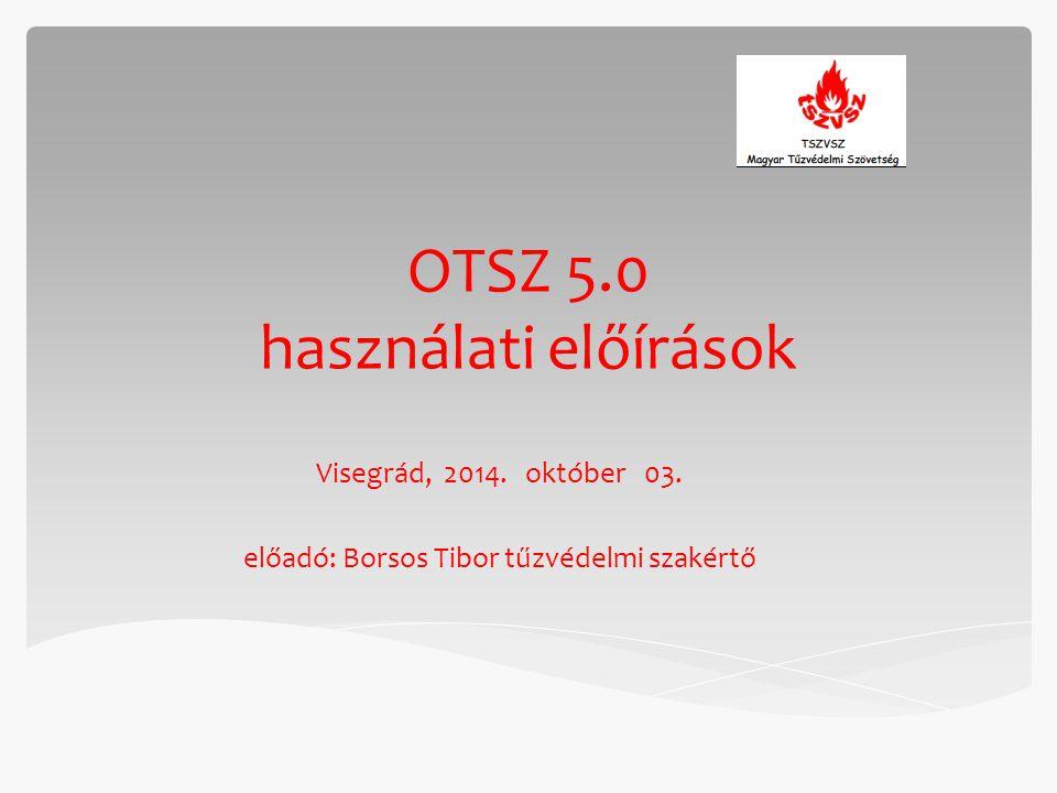 OTSZ 5.0 használati előírások