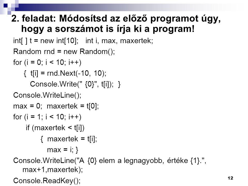 2. feladat: Módosítsd az előző programot úgy, hogy a sorszámot is írja ki a program!