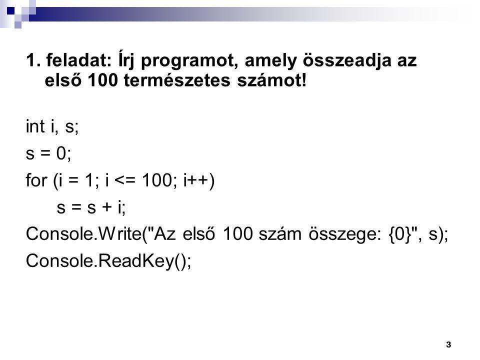 1. feladat: Írj programot, amely összeadja az első 100 természetes számot!