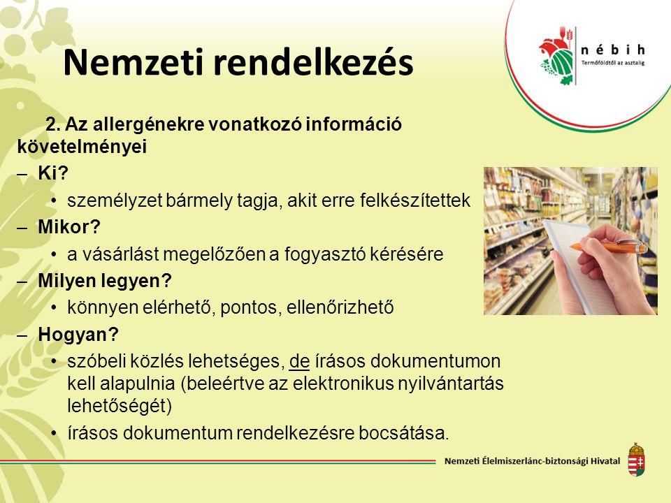 Nemzeti rendelkezés 2. Az allergénekre vonatkozó információ követelményei. Ki személyzet bármely tagja, akit erre felkészítettek.
