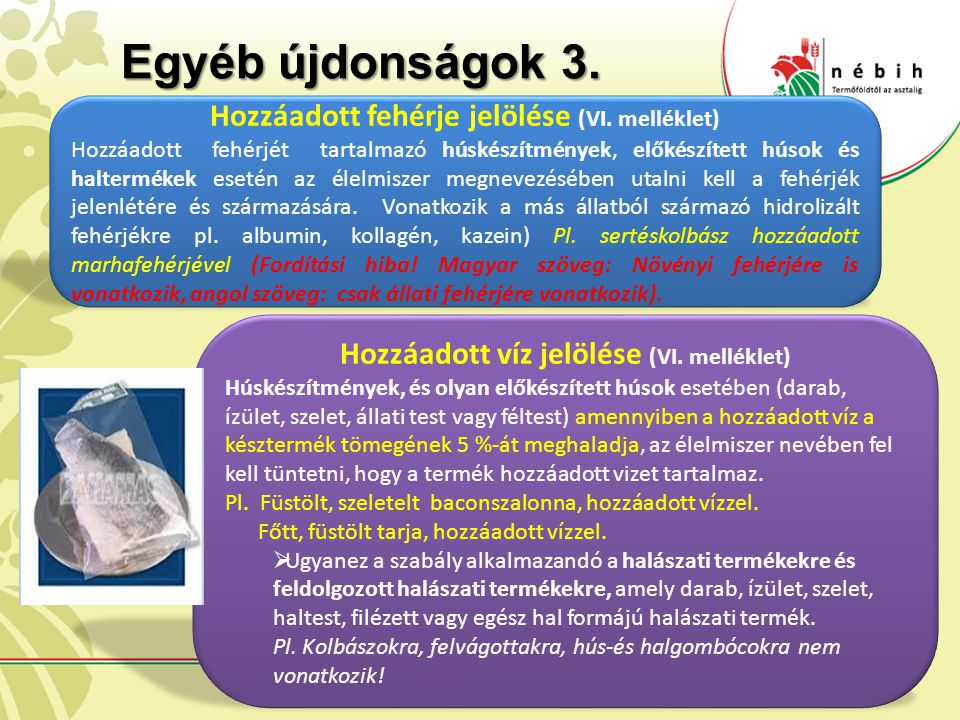 Egyéb újdonságok 3. Hozzáadott fehérje jelölése (VI. melléklet)