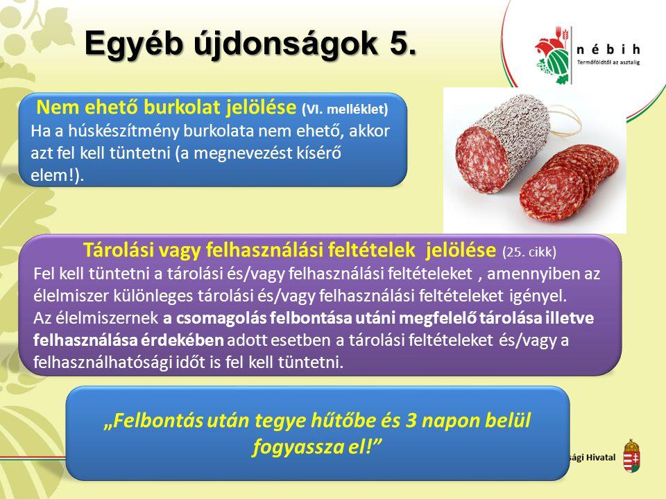 Egyéb újdonságok 5. Nem ehető burkolat jelölése (VI. melléklet)