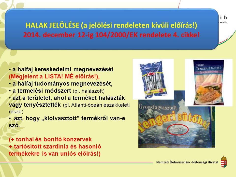 HALAK JELÖLÉSE (a jelölési rendeleten kívüli előírás!)