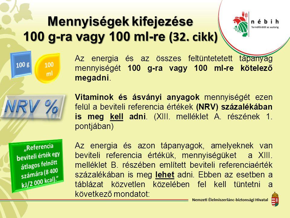 Mennyiségek kifejezése 100 g-ra vagy 100 ml-re (32. cikk)