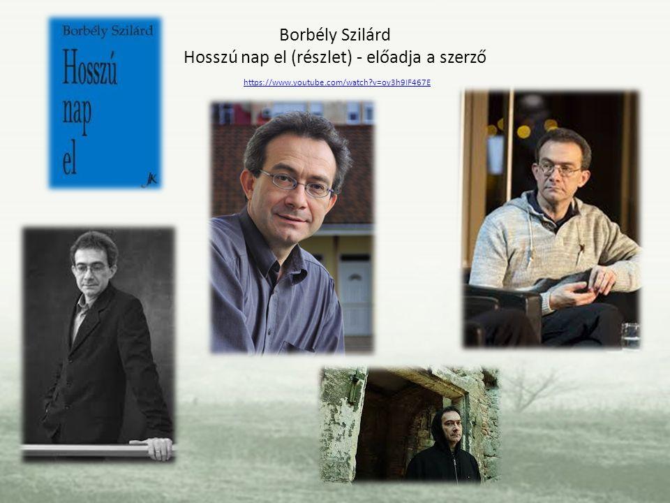 Borbély Szilárd Hosszú nap el (részlet) - előadja a szerző https://www