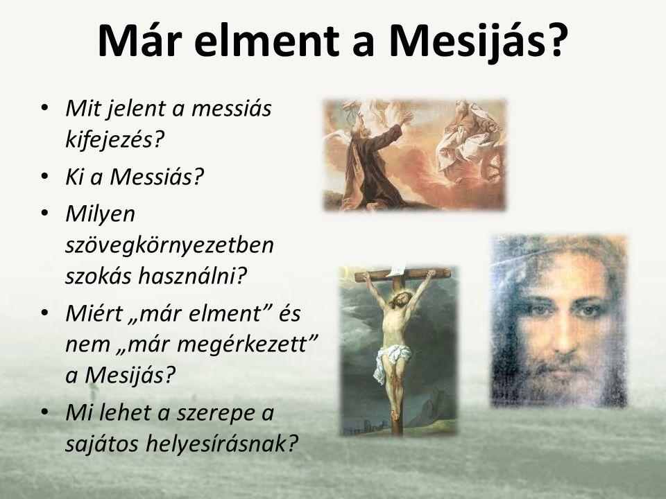 Már elment a Mesijás Mit jelent a messiás kifejezés Ki a Messiás