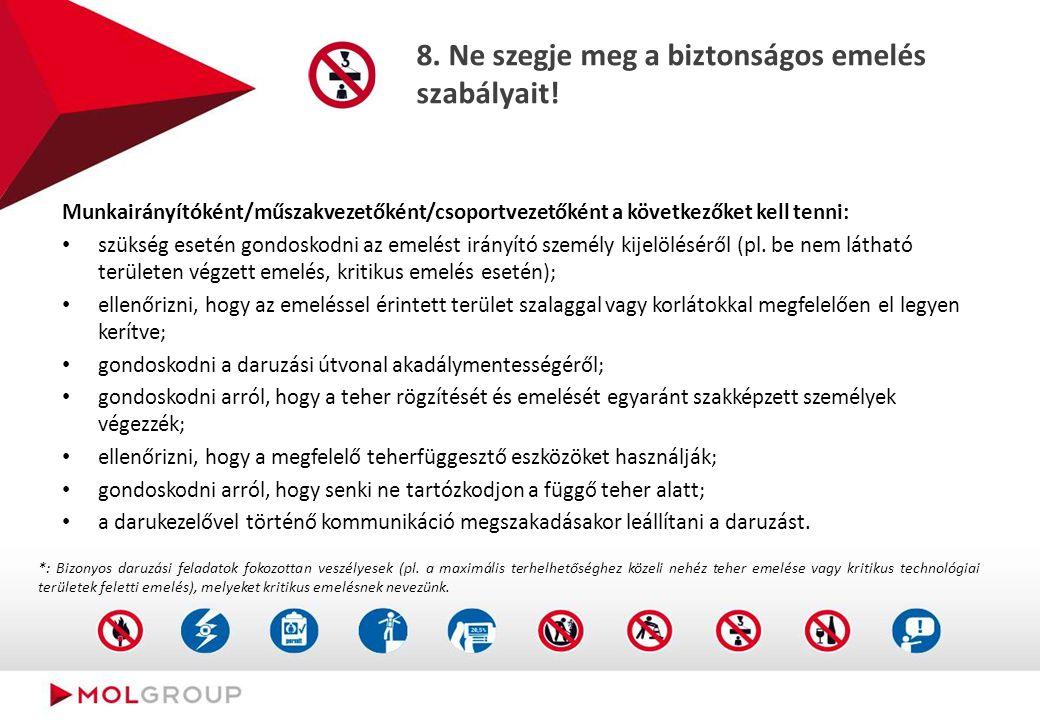 7. Ne távolítsa el a biztonsági jelzéseket és ne iktassa ki vagy bírálja felül a biztonsági szempontból kritikus berendezéseket!