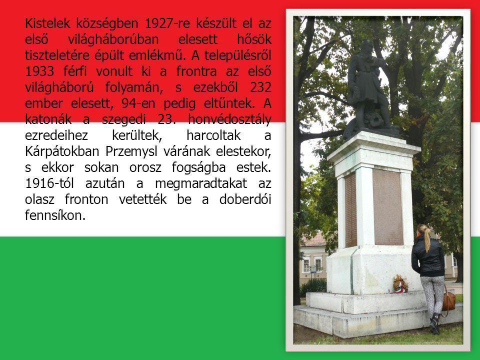 Kistelek községben 1927-re készült el az első világháborúban elesett hősök tiszteletére épült emlékmű.