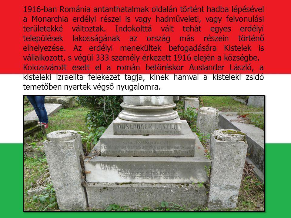 1916-ban Románia antanthatalmak oldalán történt hadba lépésével a Monarchia erdélyi részei is vagy hadműveleti, vagy felvonulási területekké változtak. Indokolttá vált tehát egyes erdélyi települések lakosságának az ország más részein történő elhelyezése. Az erdélyi menekültek befogadására Kistelek is vállalkozott, s végül 333 személy érkezett 1916 elején a községbe.