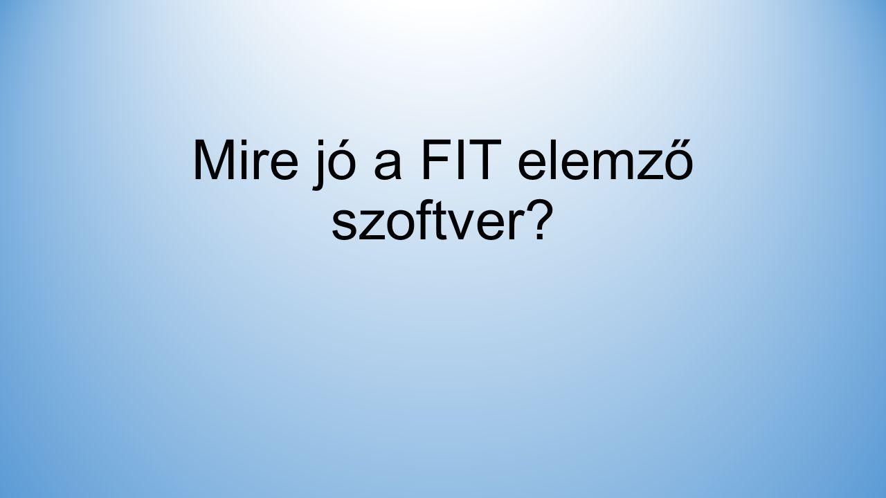 Mire jó a FIT elemző szoftver