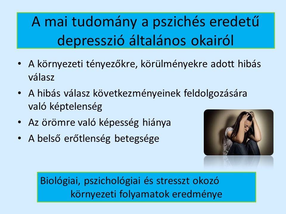 A mai tudomány a pszichés eredetű depresszió általános okairól