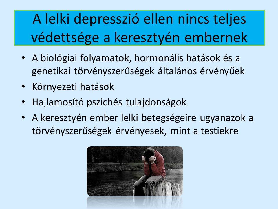 A lelki depresszió ellen nincs teljes védettsége a keresztyén embernek