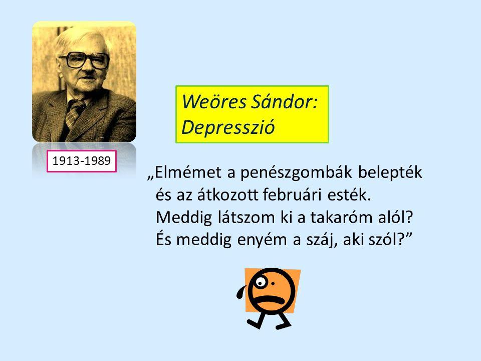 """Weöres Sándor: Depresszió """"Elmémet a penészgombák belepték"""