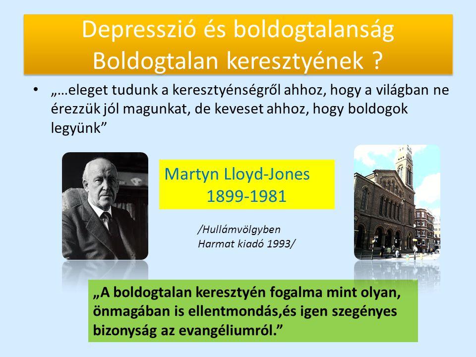 Depresszió és boldogtalanság Boldogtalan keresztyének