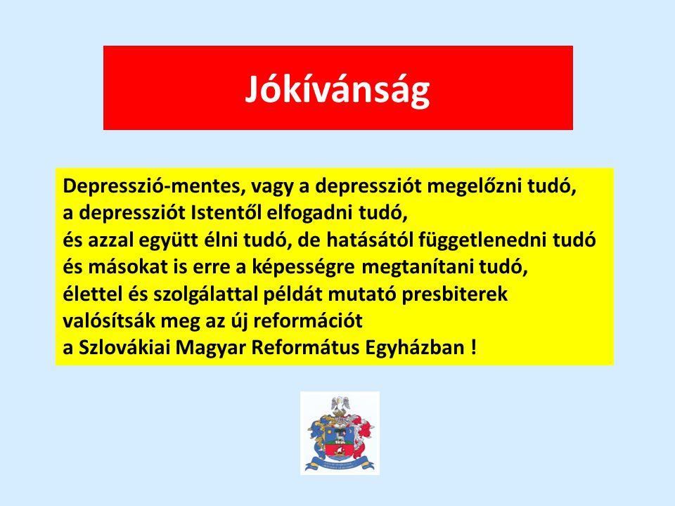 Jókívánság Depresszió-mentes, vagy a depressziót megelőzni tudó,