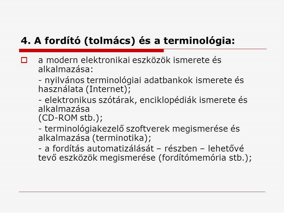4. A fordító (tolmács) és a terminológia: