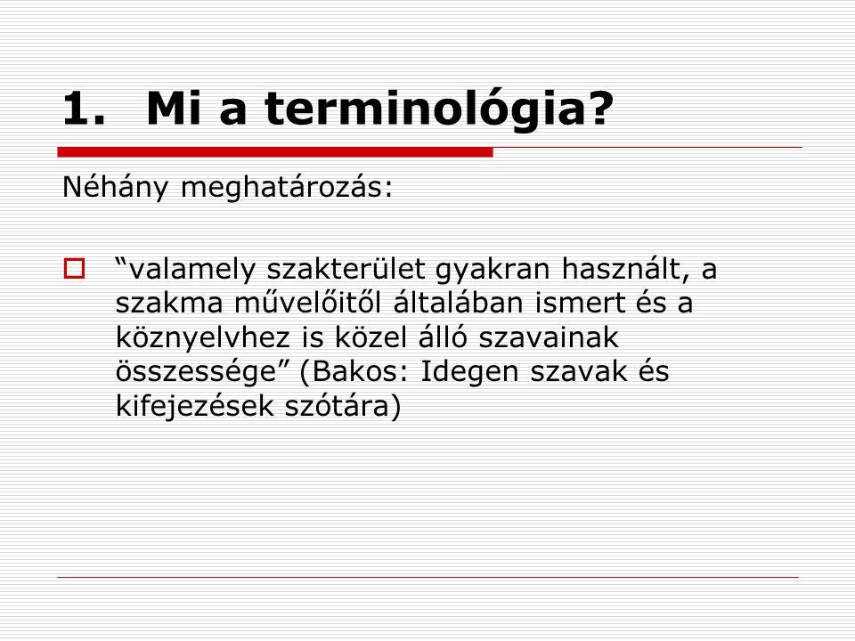 1. Mi a terminológia Néhány meghatározás: