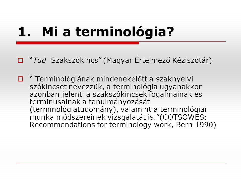 1. Mi a terminológia Tud Szakszókincs (Magyar Értelmező Kéziszótár)