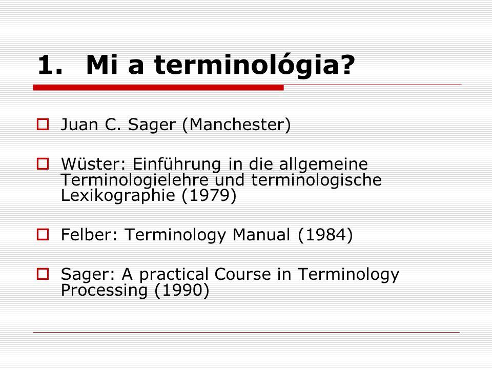 1. Mi a terminológia Juan C. Sager (Manchester)