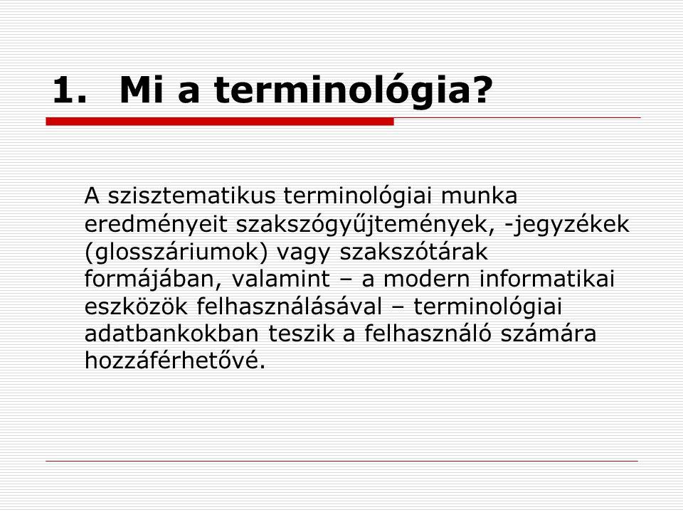 1. Mi a terminológia