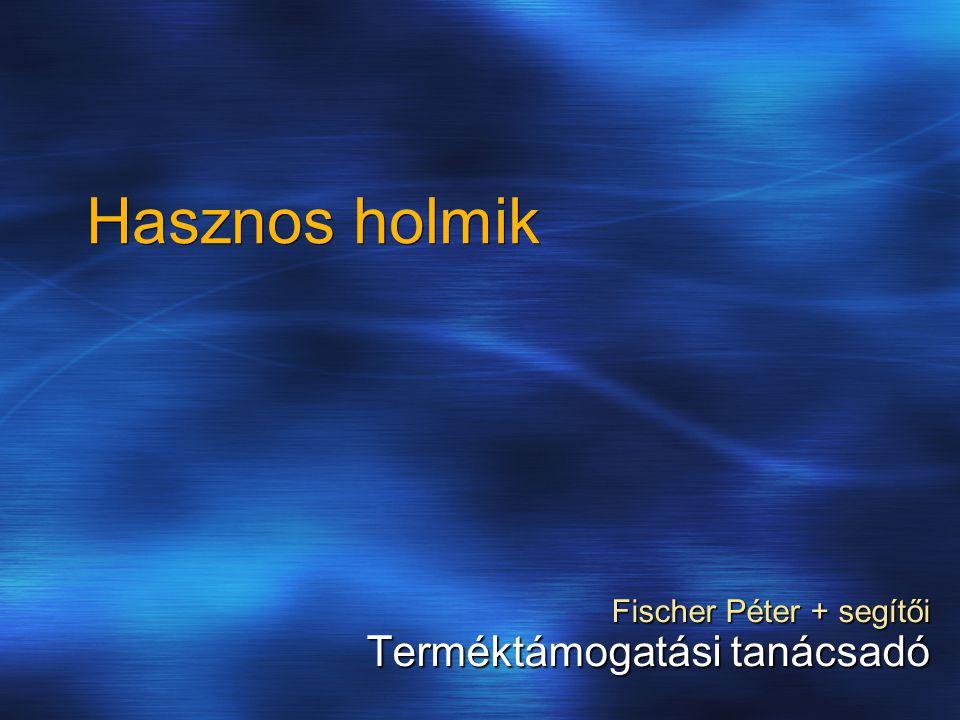 Fischer Péter + segítői Terméktámogatási tanácsadó