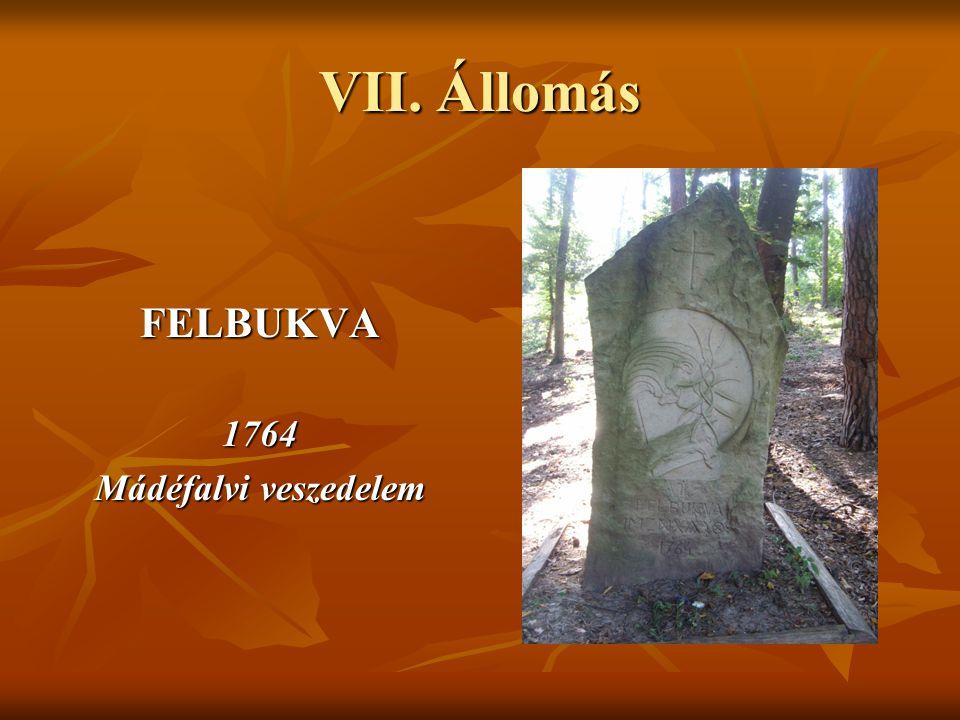 VII. Állomás FELBUKVA 1764 Mádéfalvi veszedelem
