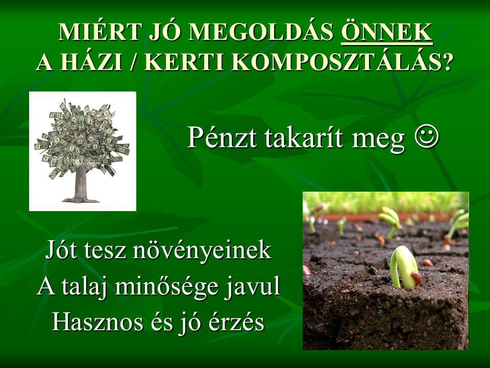 MIÉRT JÓ MEGOLDÁS ÖNNEK A HÁZI / KERTI KOMPOSZTÁLÁS