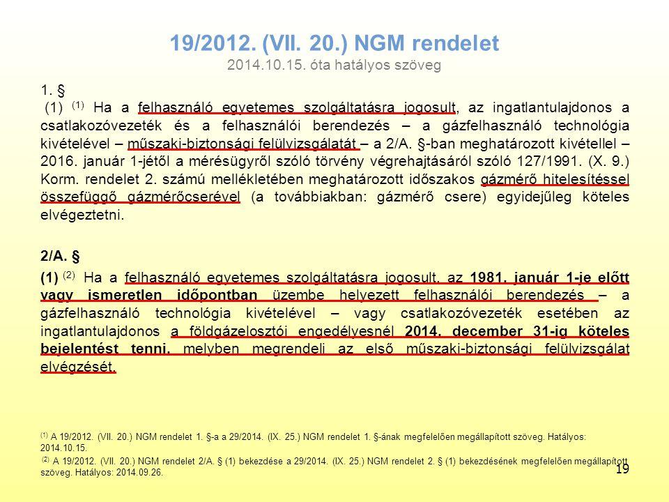 19/2012. (VII. 20.) NGM rendelet 2014.10.15. óta hatályos szöveg