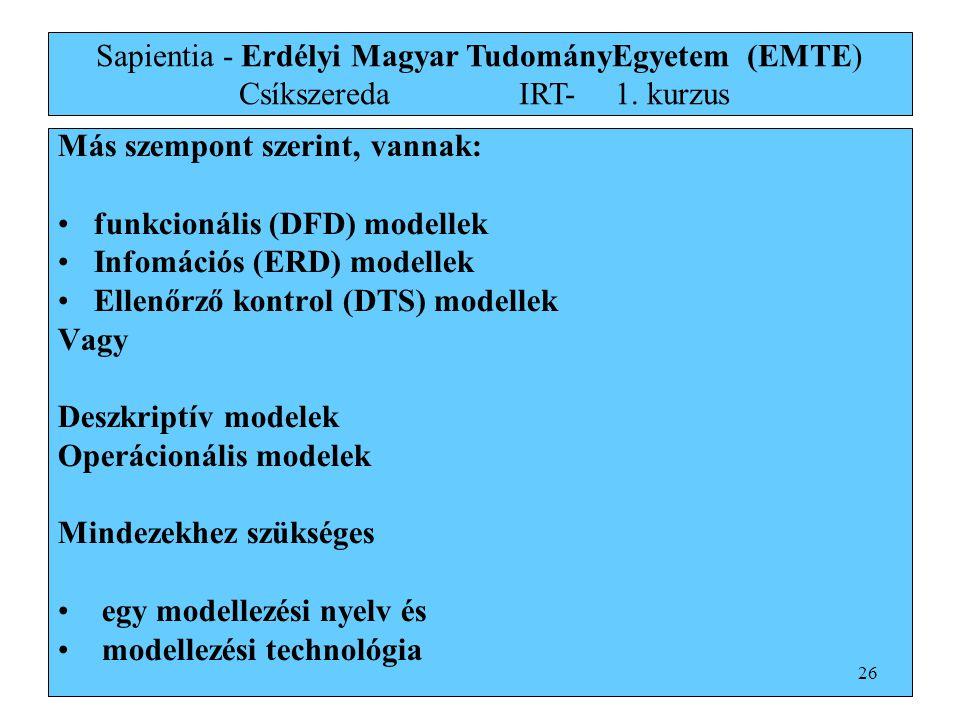 Más szempont szerint, vannak: funkcionális (DFD) modellek
