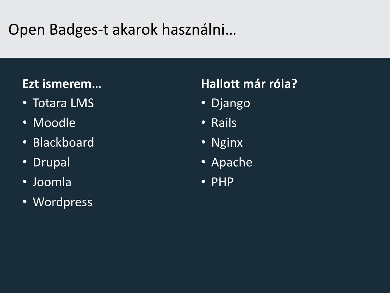 Open Badges-t akarok használni…
