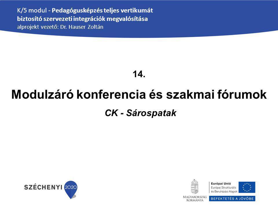 Modulzáró konferencia és szakmai fórumok