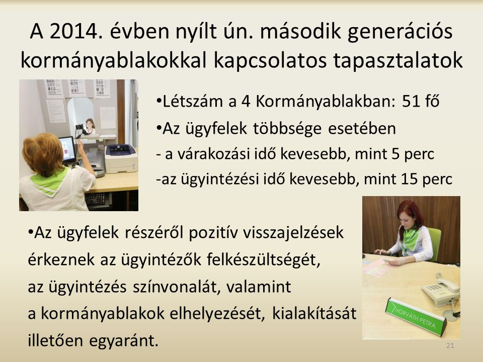 A 2014. évben nyílt ún. második generációs kormányablakokkal kapcsolatos tapasztalatok
