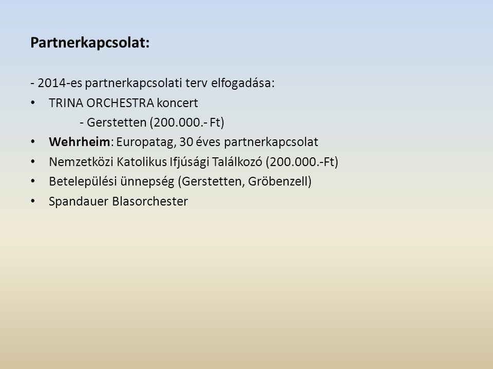 Partnerkapcsolat: - 2014-es partnerkapcsolati terv elfogadása: