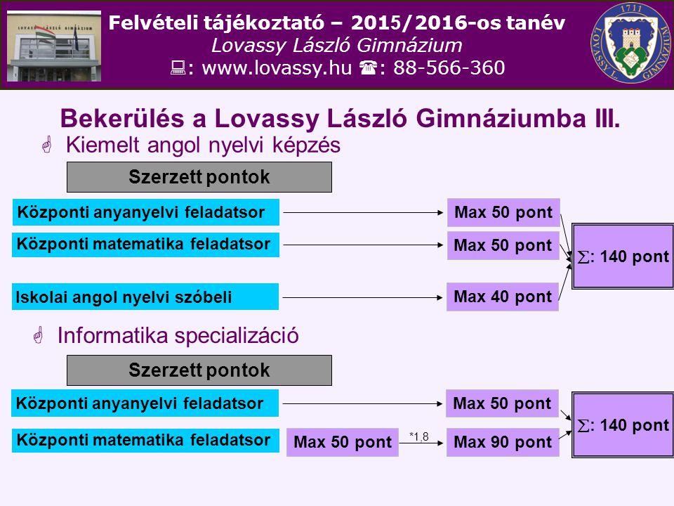 Bekerülés a Lovassy László Gimnáziumba III.