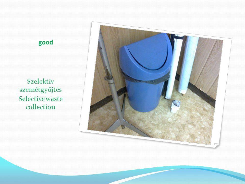 Szelektív szemétgyűjtés Selective waste collection