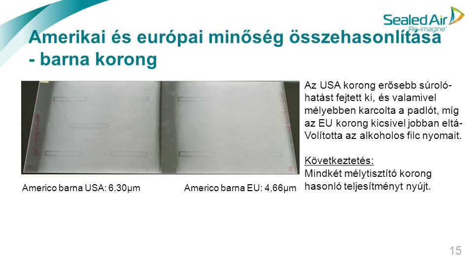 Amerikai és európai minőség összehasonlítása - barna korong